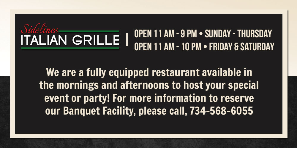 We are a fully Equip restauran available in the mornings and afternoons to host your special event or party! For more information to reserve our Banquet Facility please call 734-568-6055